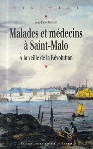 Malades et medecins a Saint Malo A la veille de la Revolution: Goubert Jean Pierre
