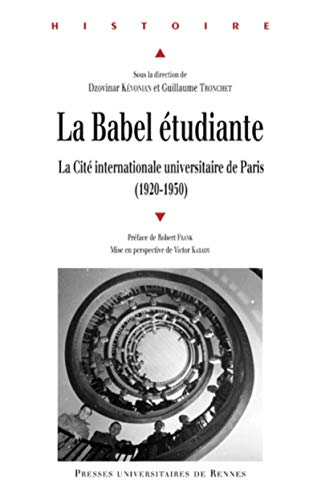 9782753527430: La Babel �tudiante : La Cit� internationale universitaire de Paris 1920-1950