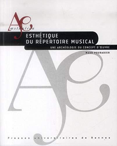 Esthetique du repertoire musical Une archeologie du concept: Pouradier Maud