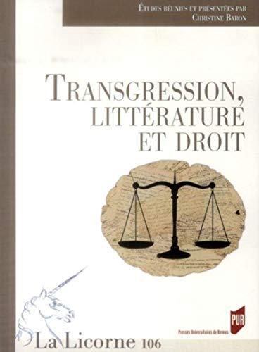 9782753527546: La Licorne, N� 106/2013 : Transgression, litt�rature et droit
