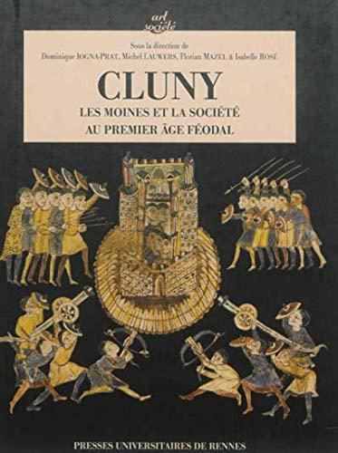 Cluny Les moines et la societe au premier age feodal: Iogna Prat Dominique