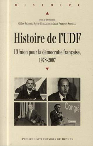 9782753528024: Histoire de l'UDF : L'Union pour la démocratie française, 1978-2007