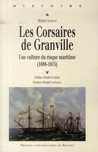 9782753528079: Les Corsaires de Granville : Une culture du risque maritime (1688-1815)