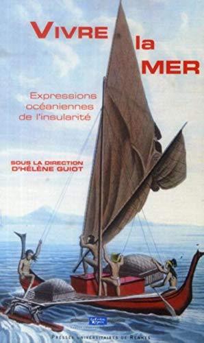 Vivre la mer : Expressions océaniennes de: Hélène Guiot; Collectif