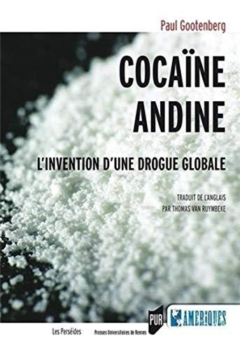 Cocaine andine Histoire d'une drogue globale: Gootenberg Paul Eliot