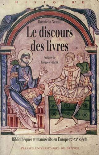 Le discours des livres Bibliotheques et manuscrits en Europe: Nebbiai Dalla G Donatella