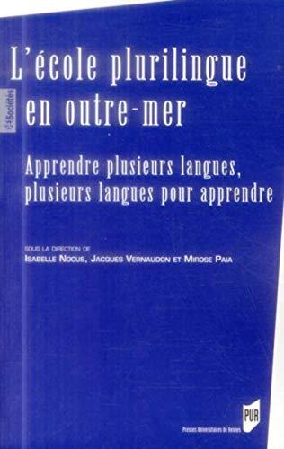 L' école plurilingue en outre-mer: Isabelle Nocus, Jacques Vernaudon, Mirose Paia