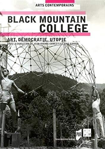 Black Mountain College Art democratie utopie: Cometti Jean Pierre