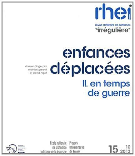 RHEI Revue d'Histoire de l'Enfance Irreguliere No 15 Enfances: Collectif