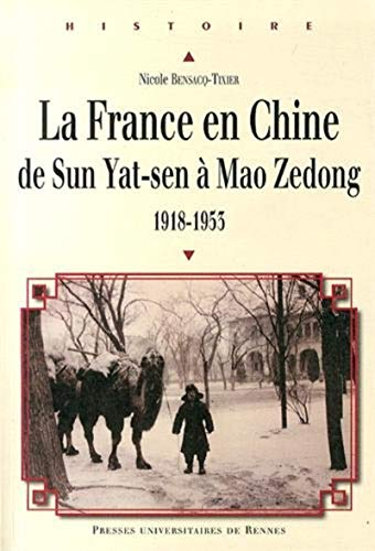 France en Chine de sun yat sen a mao zedong: Nicole Bensacq-Tixier