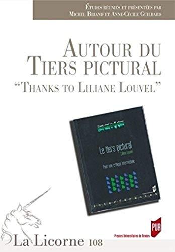 9782753529342: La Licorne, N° 108/2014 : Autour du tiers pictural : Thanks to Liliane Louvel