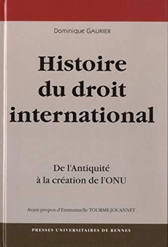9782753529397: Une Histoire du droit international : De l'Antiquité à la création de l'ONU