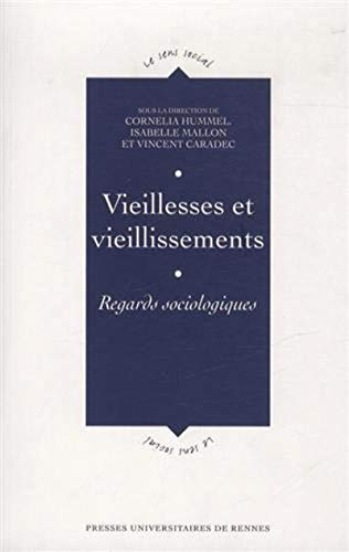 Vieillesses et vieillissements: Cornelia Hummel, Isabelle Mallon, Vincent Caradec
