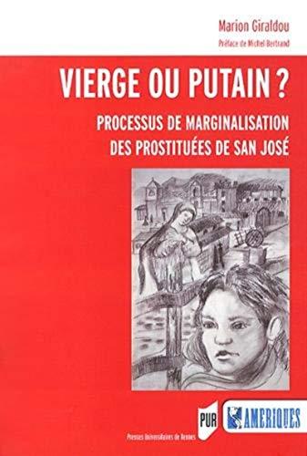 Vierge ou putain Processus de marginalisation des prostituees de: Giraldou Marion