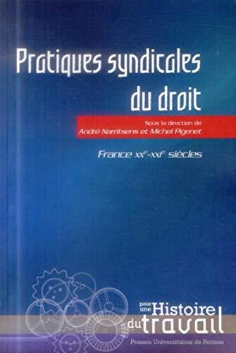 Pratiques syndicales du droit France XXe XXIe siecles: Narritsens Andre