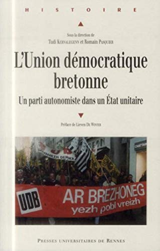 L'Union democratique bretonne Un parti autonomiste dans un Etat: Kernalegenn Tudi