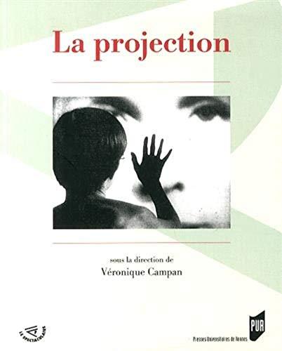 9782753532977: La projection : Dispositifs, expérimentations, mémoire