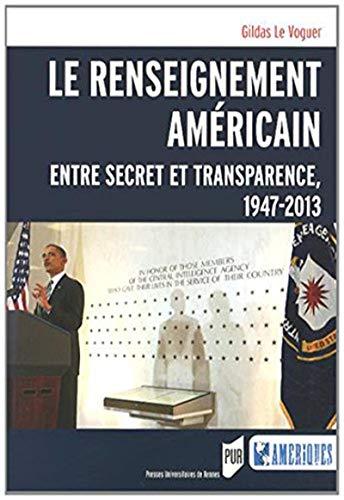 Le renseignement americain Entre secret et transparence: Le Voguer Gildas