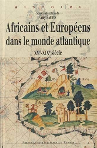 9782753533257: Africains et Europ�ens dans le monde atlantique : XVe-XIXe si�cles