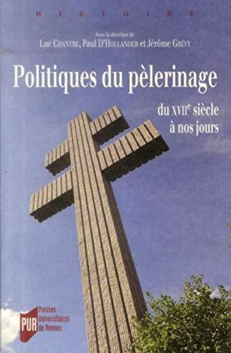 9782753533301: Politiques de pèlerinage : Du XVIIe siècle à nos jours