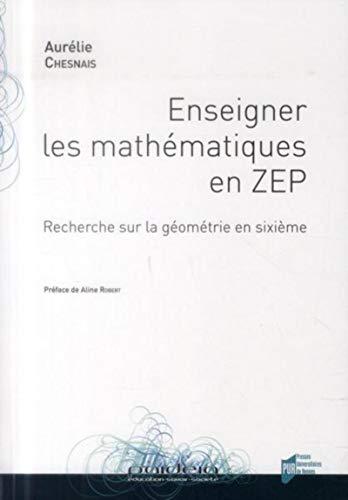 Enseigner les mathematiques en ZEP Recherche sur la geometrie en: Chesnais Aurelie
