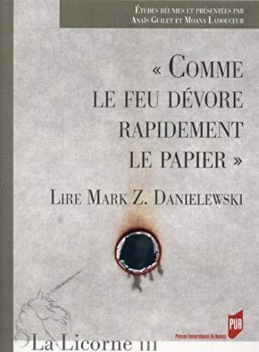 Comme le feu devore rapidement le papier Lire Mark Z Danielewski: Collectif