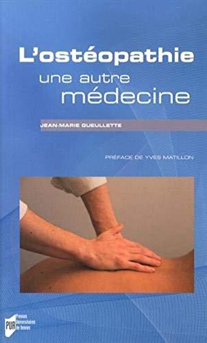 L'osteopathie Une autre medecine: Gueullette Jean Marie
