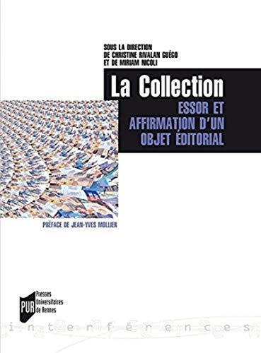 9782753533790: La Collection : Essor et affirmation d'un objet éditorial (Europe/Amériques XVIIIe-XXIe)