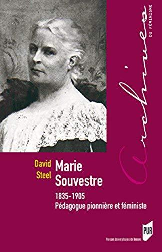 Marie Souvestre : 1835-1905 : pedagogue pionniere et feministe: Stelle, David