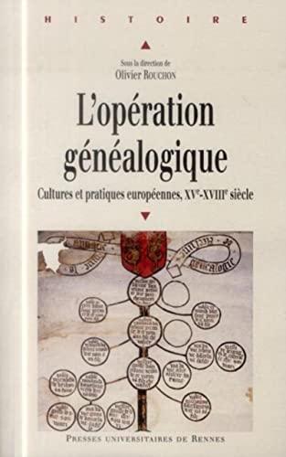 L'opération généalogique : Cultures et pratiques européennes entre...