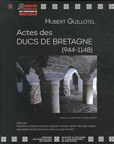 Actes des ducs de Bretagne 944 1148: Guillotel Hubert