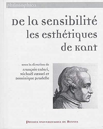 9782753535046: De la sensibilit� : les esth�tiques de Kant