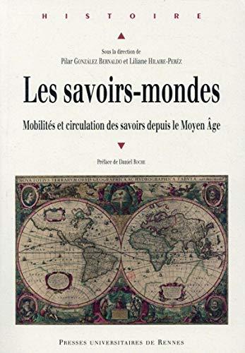 Les savoirs mondes Mobilites et circulation des savoirs depuis: Gonzalez Bernaldo Pilar