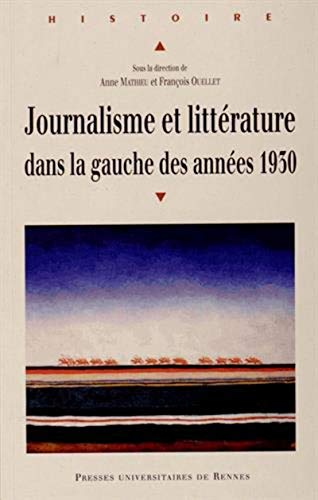 Journalisme et litteraturre dans la gauche des annees 1930: Collectif