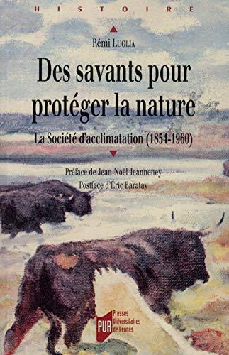 Des savants pour proteger la nature : la Societe d'acclimation: Luglia, Remi