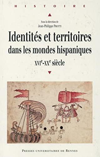 9782753536074: Identités et territoires dans les mondes hispaniques (XVIe-XXe siècle)