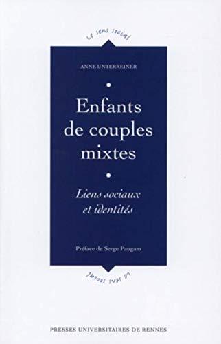 Enfants de couples mixtes : liens sociaux et idenitites: Unterreiner, Anne