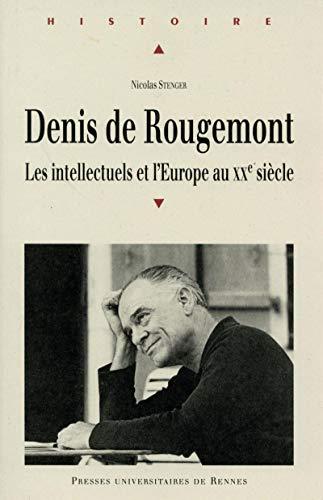 Denis de Rougemont : Les intellectuels et l'Europe au XXe siècle von Nicolas Stenger: D'occasion ...
