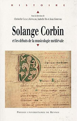 Solange Corbin et les debuts de la musicologie medievale: Cazaux Kowalski Christelle