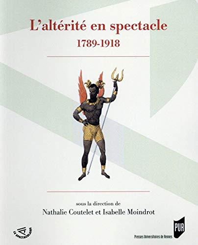 9782753537019: L'alt�rit� en spectacle (1789-1918)