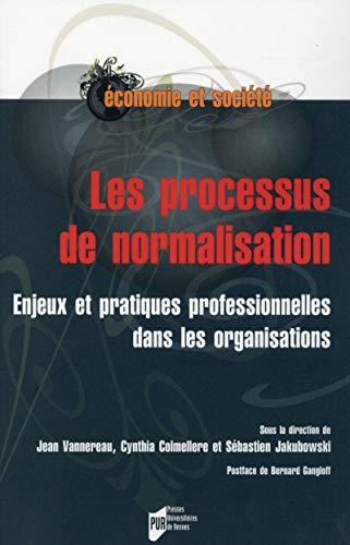 Les processus de normalisation Enjeux et pratiques professionnel: Vannereau Jean