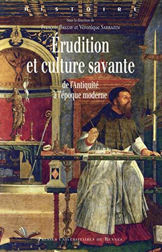 Erudition et culture savante De l'Antiquite a l'epoque moderne: Collectif