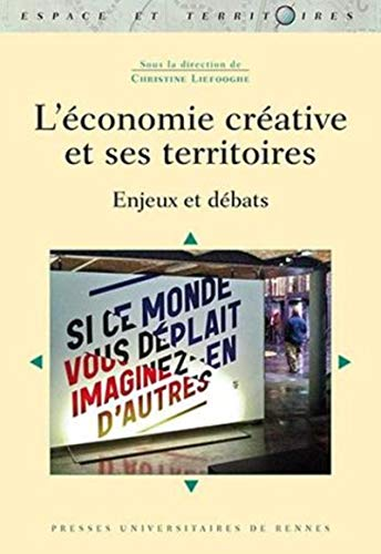 L'economie creative et ses territoires Enjeux et debats: Liefooghe Christine