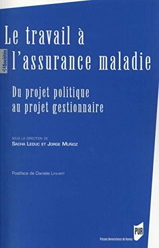 9782753539945: Le travail à l'assurance maladie : Du projet politique au projet gestionnaire