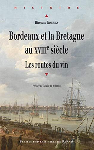9782753540101: Bordeaux et la Bretagne au XVIIIe siècle : Les routes du vin