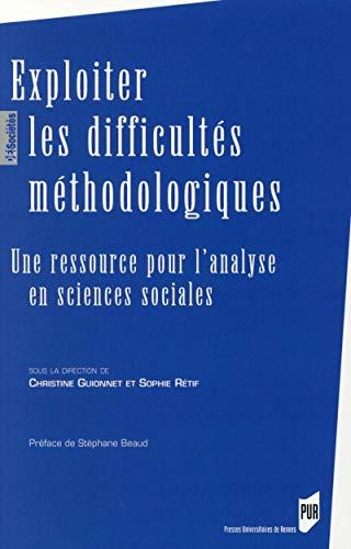 9782753540125: Exploiter les difficultés méthodologiques : Une ressource pour l'analyse en sciences sociales