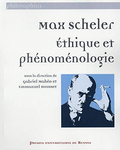 Max Scheler Ethique et phenomenologie: Maheo Gabriel