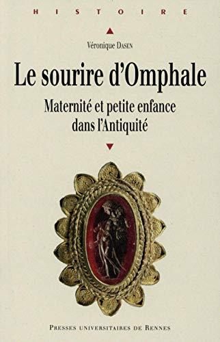 9782753540156: Le sourire d'Omphale : maternité et petite enfance dans l'Antiquité