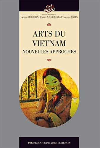 Arts du Vietnam Nouvelles approches: Herbelin Caroline