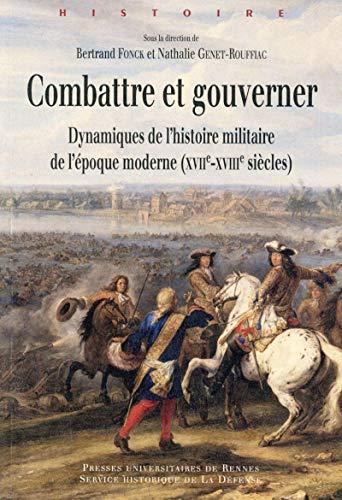 Combattre et gouverner Dynamiques de l'histoire militaire de: Fonck Bertrand